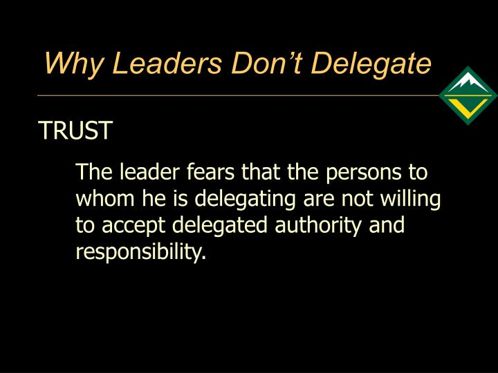 Why Leaders Don't Delegate