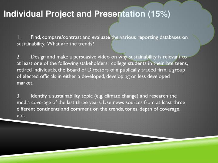 Individual Project and Presentation (15%)