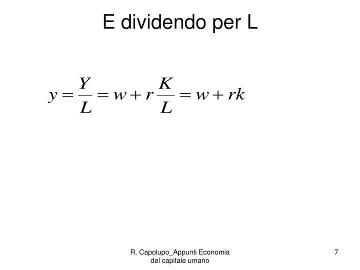 E dividendo per L