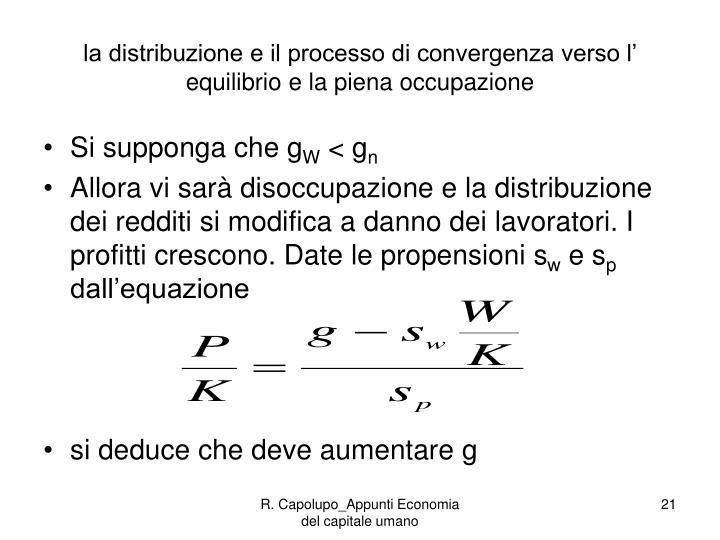 la distribuzione e il processo di convergenza verso l' equilibrio e la piena occupazione