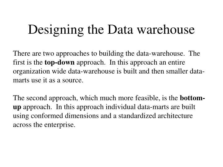 Designing the Data warehouse