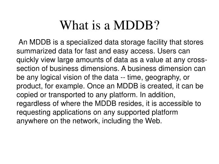 What is a MDDB?