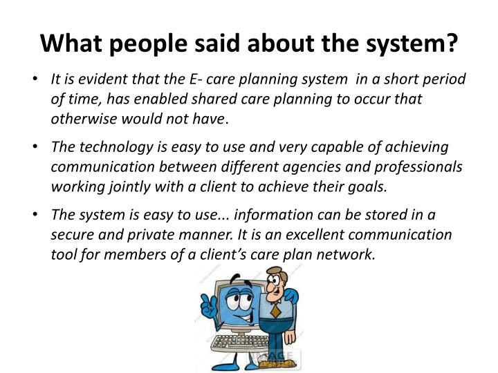 What people said about the system?