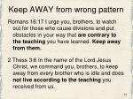 keep away from wrong pattern