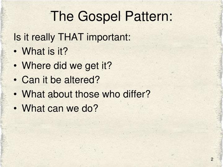 The Gospel Pattern: