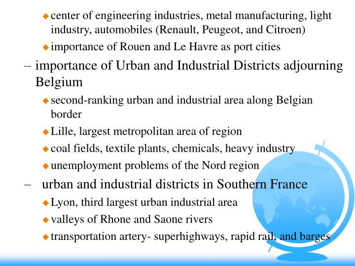 center of engineering industries, metal manufacturing, light industry, automobiles (Renault, Peugeot, and Citroen)
