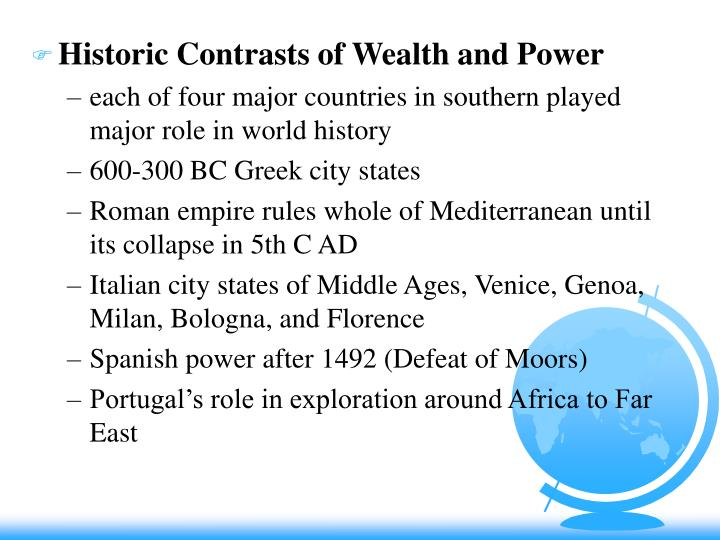 Historic Contrasts of Wealth and Power