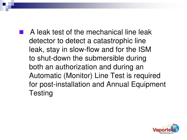 A leak test of the mechanical line leak