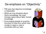 de emphasis on objectivity