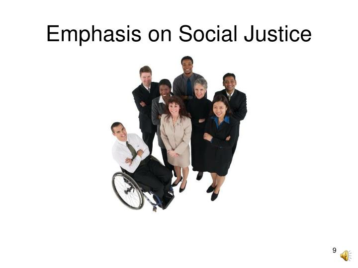 Emphasis on Social Justice