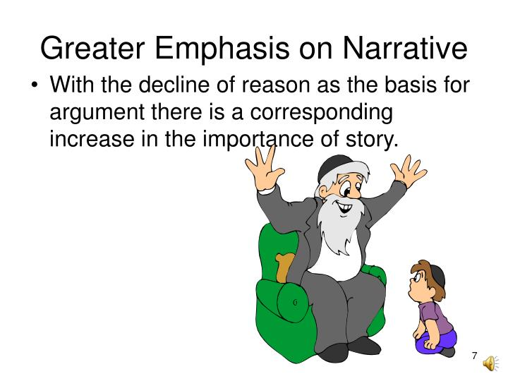 Greater Emphasis on Narrative