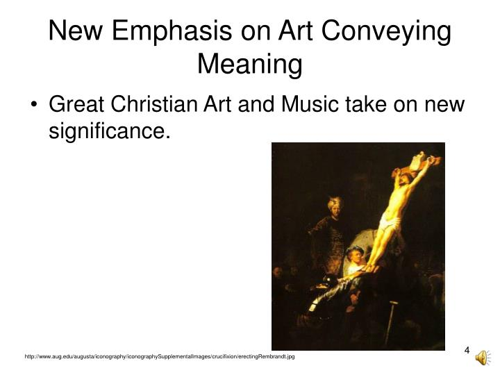 New Emphasis on Art Conveying Meaning