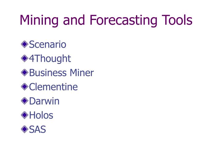 Mining and Forecasting Tools