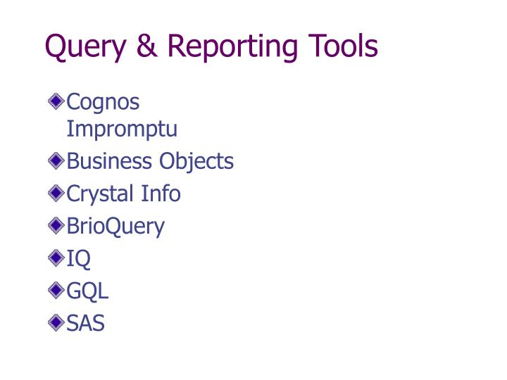Query & Reporting Tools