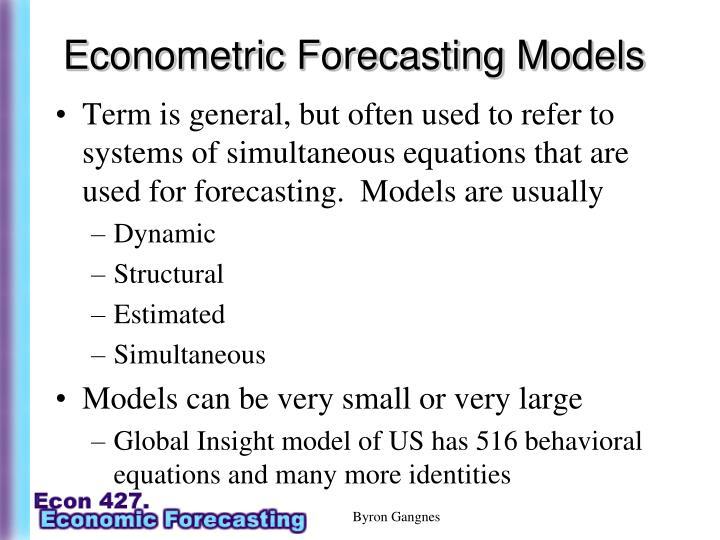 Econometric Forecasting Models