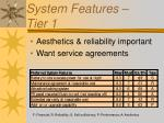 system features tier 1