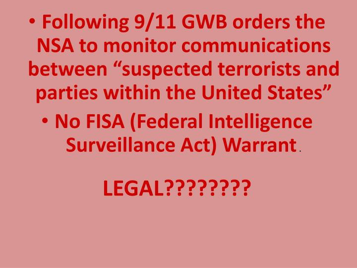 """Following 9/11 GWB orders the NSA to monitor communications between """"suspected terrorists and parties within the United States"""""""