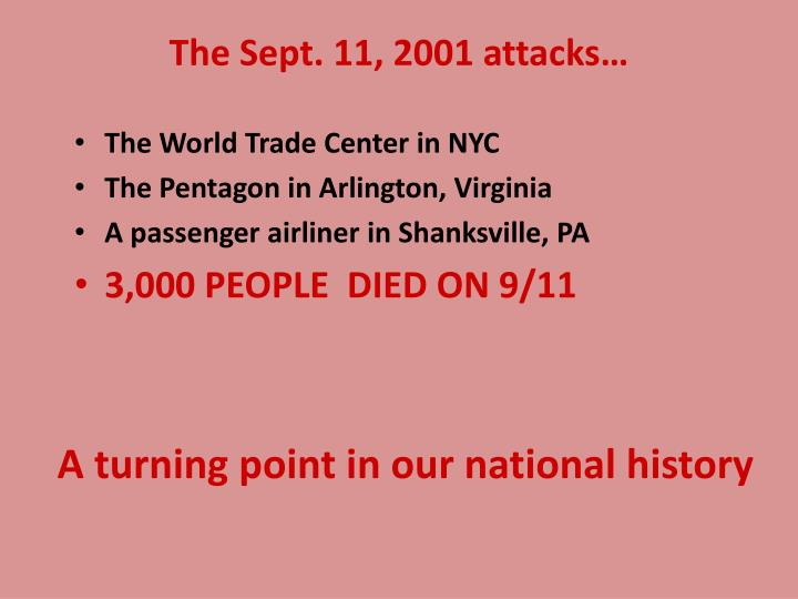 The Sept. 11, 2001 attacks…