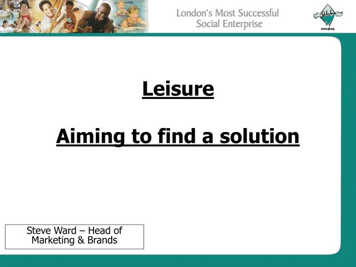 Leisure aiming to find a solution