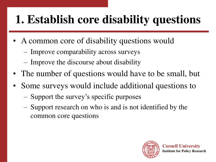 1. Establish core disability questions