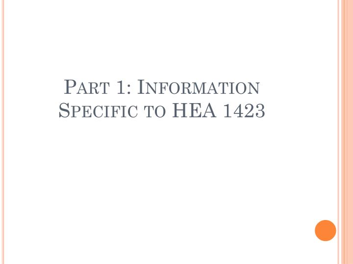 Part 1: Information Specific to HEA 1423
