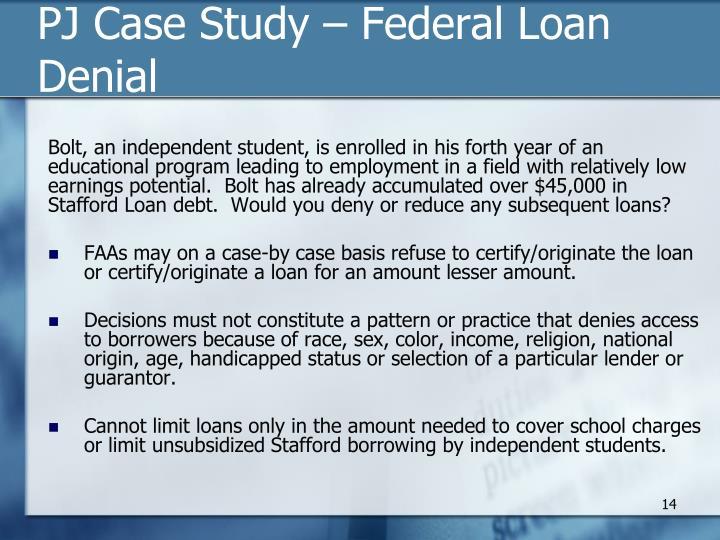PJ Case Study – Federal Loan Denial