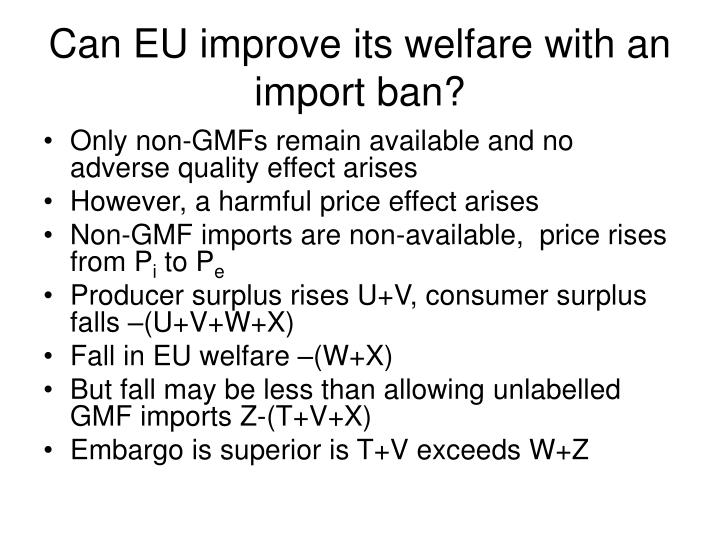 Can EU improve its welfare with an import ban?