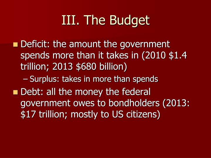 III. The Budget