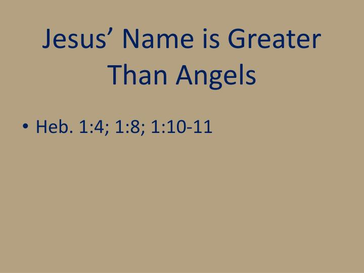 Jesus' Name is Greater Than Angels