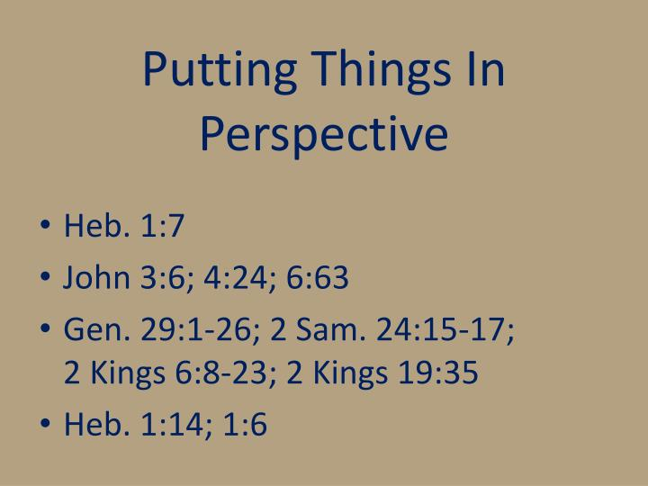 Putting Things In Perspective