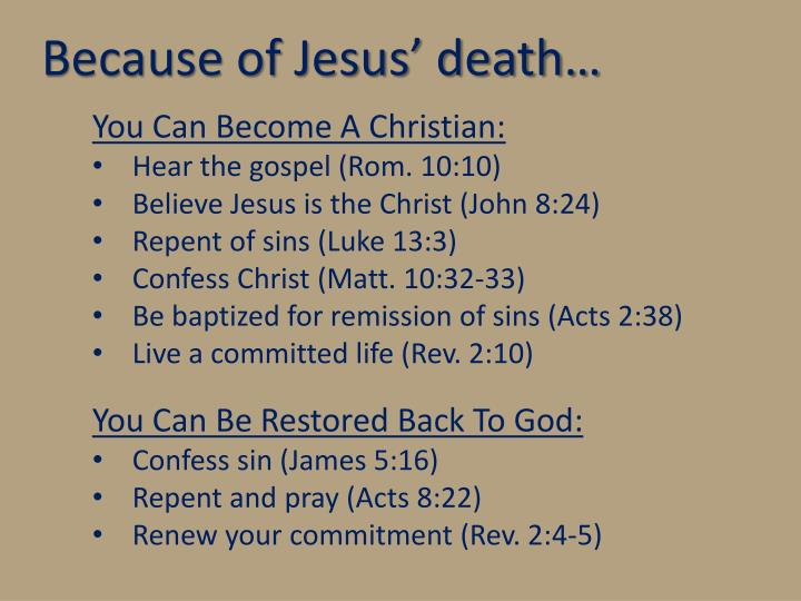 Because of Jesus' death…