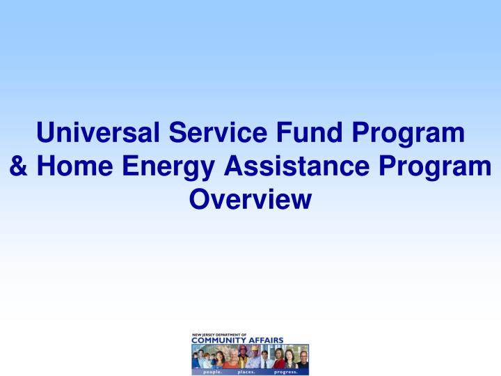 universal service fund program home energy assistance program overview