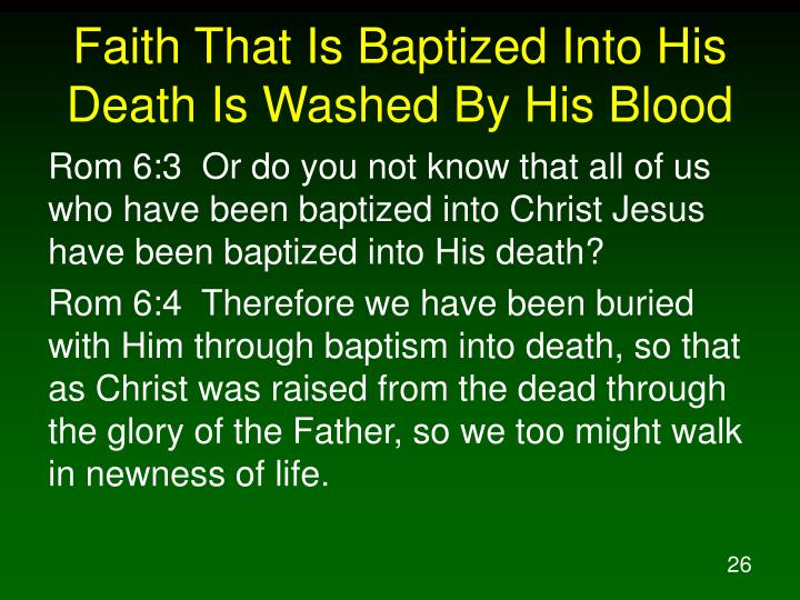 Faith That Is Baptized Into His Death Is Washed By His Blood