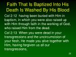 faith that is baptized into his death is washed by his blood2