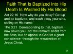 faith that is baptized into his death is washed by his blood3