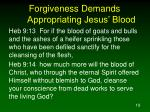 forgiveness demands appropriating jesus blood
