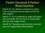 pardon demands a perfect blood sacrifice