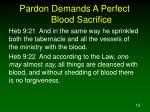 pardon demands a perfect blood sacrifice2