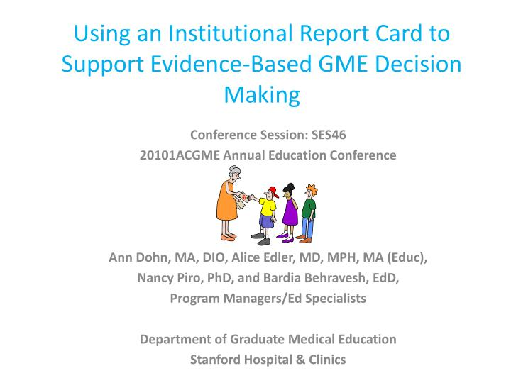 using an institutional report card to support evidence based gme decision making
