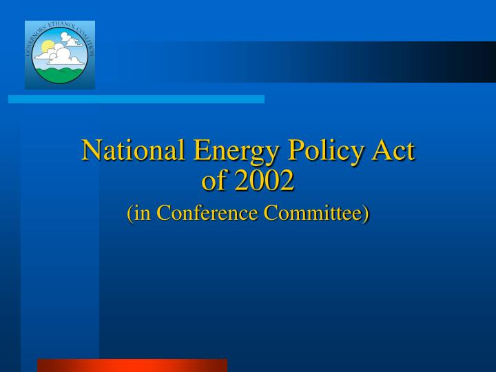 National Energy Policy Act of 2002