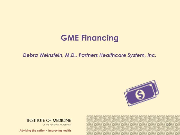 GME Financing