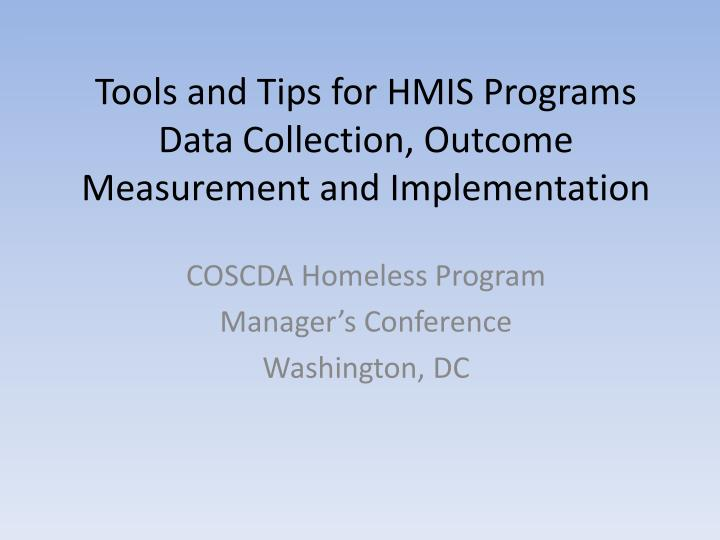 tools and tips for hmis programs data collection outcome measurement and implementation