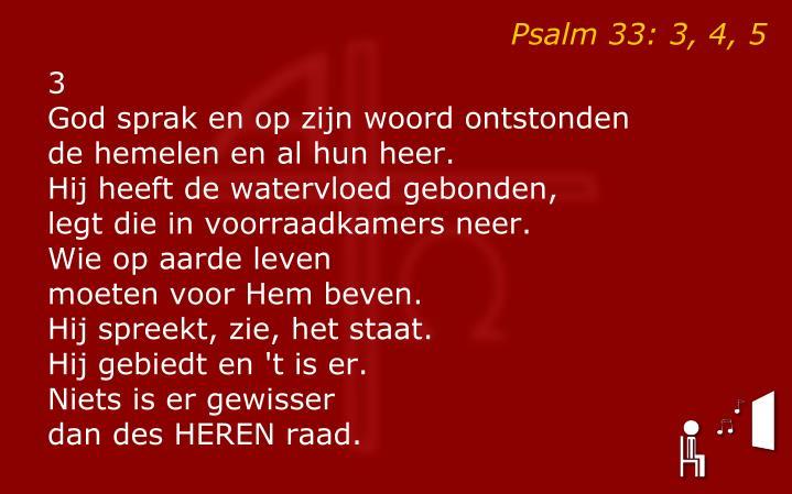 Psalm 33: 3, 4, 5