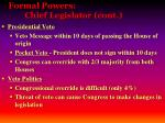 formal powers chief legislator cont