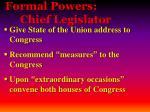 formal powers chief legislator