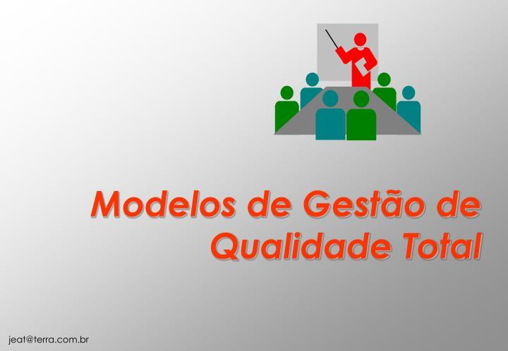 Modelos de Gestão de Qualidade Total