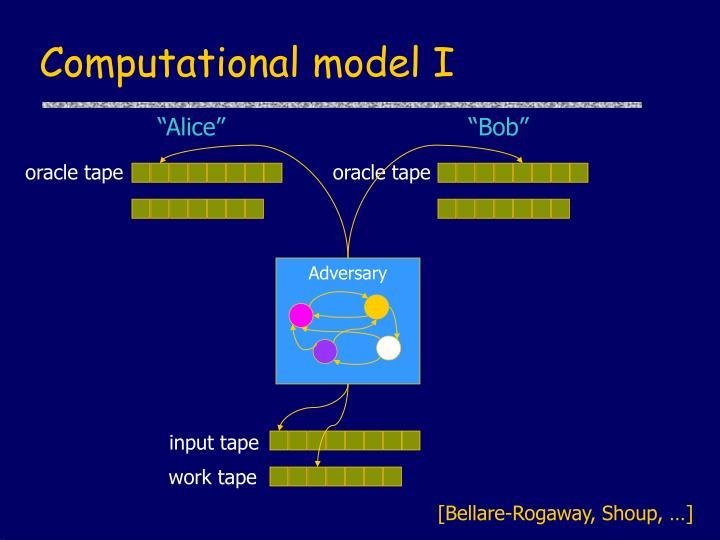 Computational model I