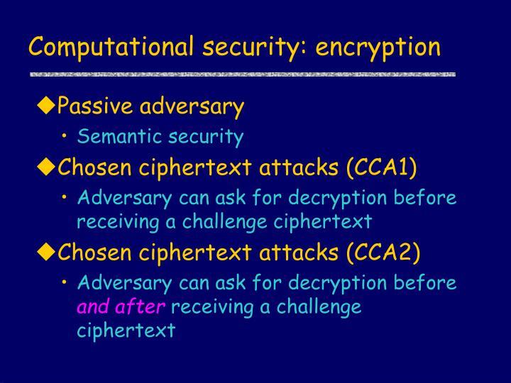 Computational security: encryption