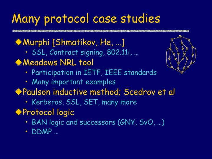 Many protocol case studies