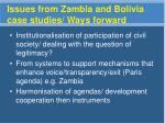 issues from zambia and bolivia case studies ways forward